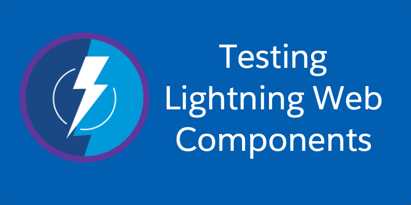 Testing Lightning Web Components