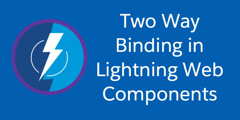 Two Way Binding in Lightning Web Components