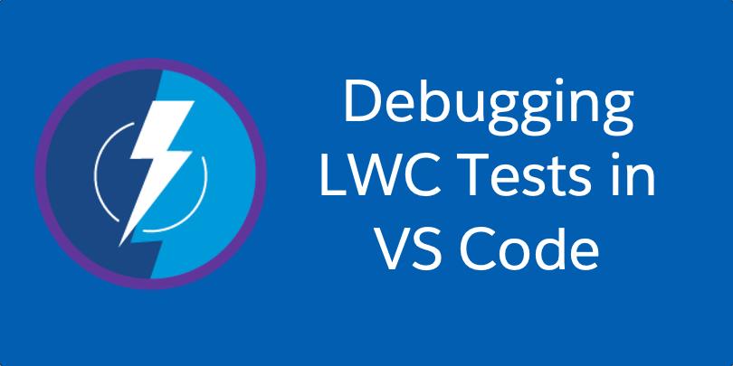 Debugging LWC Tests in VS Code - Matt Goldspink